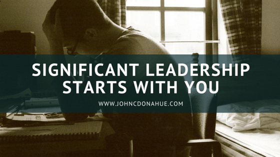 Significant Leadership Starts With You