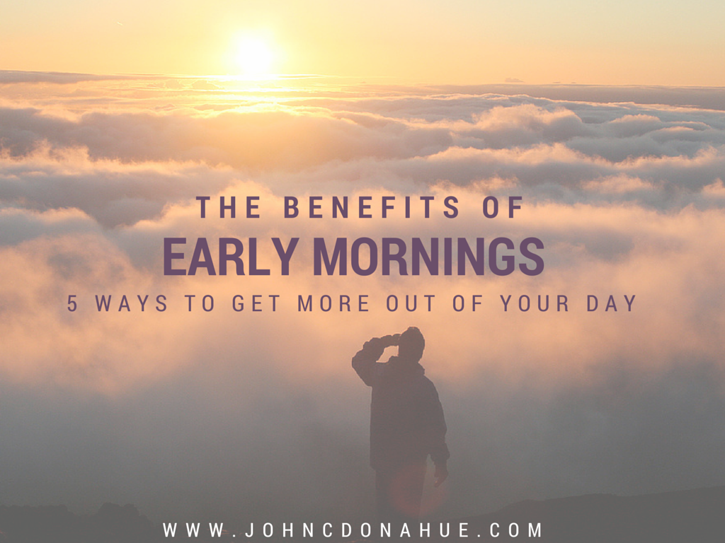 The Benefits Of Early Mornings