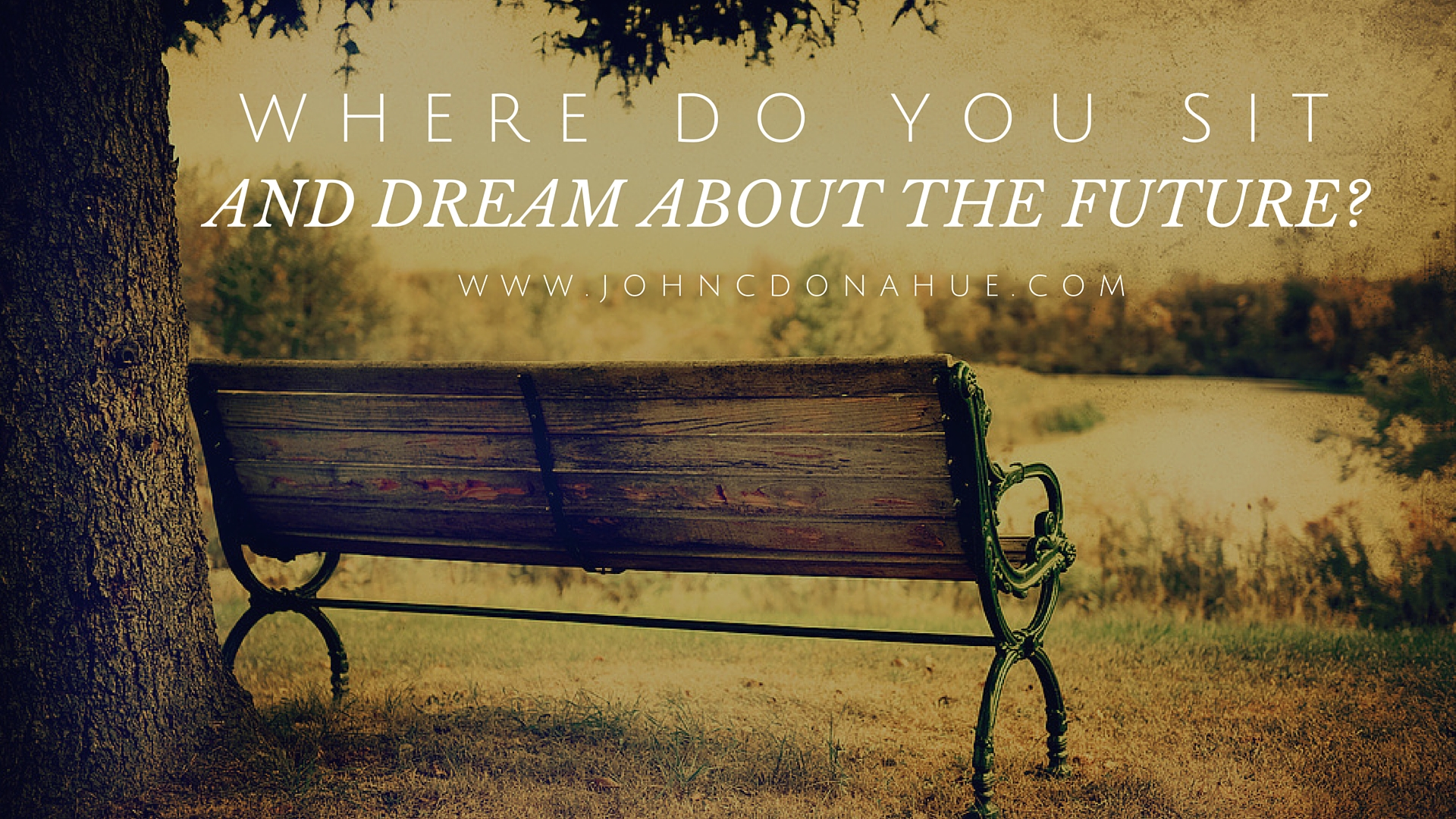 Where Do You Sit An Dream About The Future?