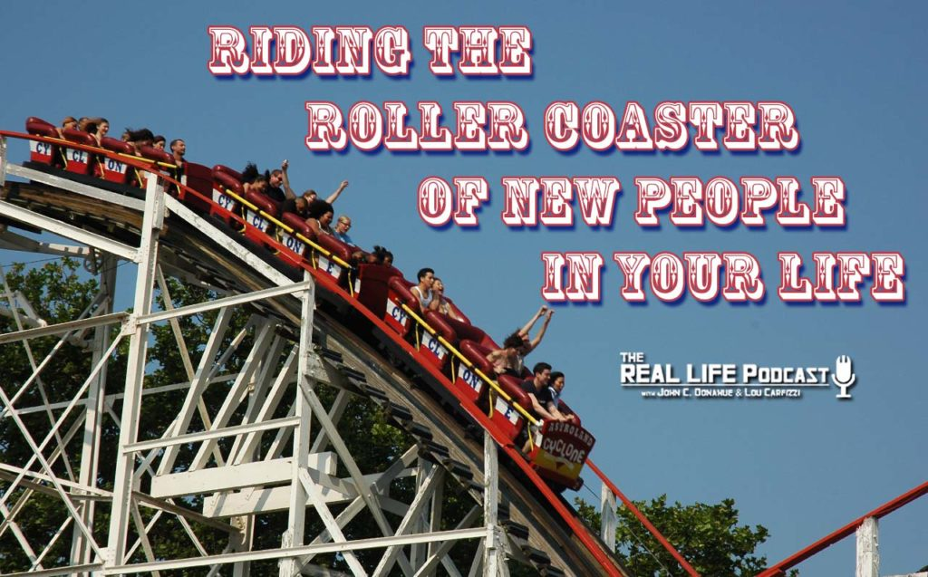 Riding the Roller Coaster of New People in Your Life [Podcast]
