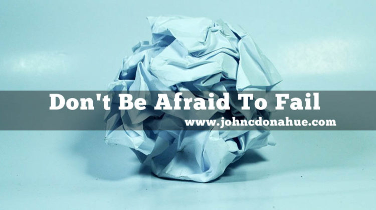 dont-be-afraid-to-fail