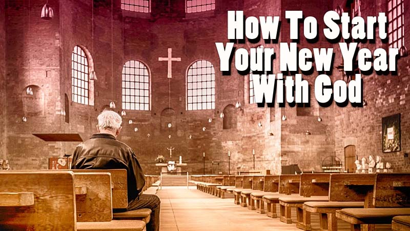 How To Start Your New Year With God